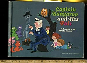 Captain Kangaroo and His Pals Adventure on Pirate Island: Jean Conder Soule / Stanley Wilde / ...