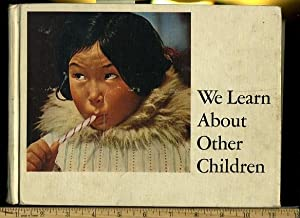 We Learn About Other Children : Encyclopaedia: Elizabeth F. Solem