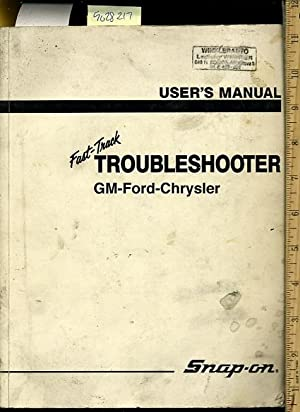 Snap-On : Fast Track Troubleshooter : Gm Ford Chrysler : Sixth Edition 1994 : User's Manual [...