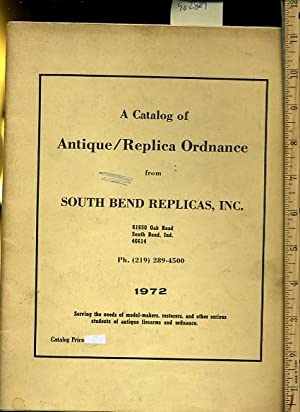 A Catalog of Antique Replica Ordnance from South Bend Replicas Inc :1972 [pictorial History of ...