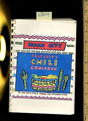 Music City Celebrity Chili Cookbook : 1989 Edition : 146 Recipes from 114 Celebrities [A Cookbook &...