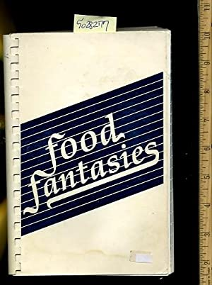Food Fantasies [A Cookbook / Recipe Collection / Compilation of Fresh Ideas, Traditional ...