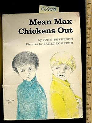 Mean Max Chickens Out [Pictorial Children's Reader,: John Peterson /