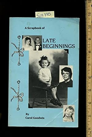 A Scrapbook of Late Beginnings [autobiography, True Story, Manteca News, California Lifestyle, ...