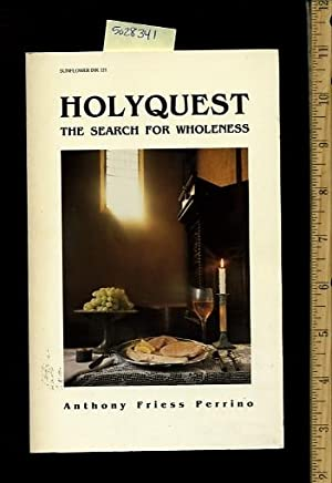 Holyquest : The Search for Wholeness [a Collection of Sermons, Inspiration, Meaningfulness in the ...