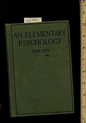 An Elementary Psychology : Suggestions for the Interpretation of Human life and Conduct : Revised ...