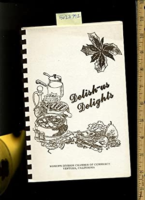 Delish Us Delights [A Cookbook / Recipe Collection / Compilation of Fresh Ideas, ...