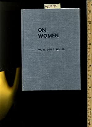 On Women [ Anecdotes , Poetry , Prose , Verse , Personal Recollections, Poetic Rhetoric and Rhyming...