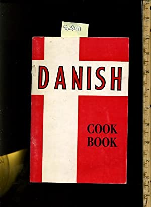 Danish Cook Book [cookbook with Pictorial Memories from the Dutch Colony in Solvang California: Fun...