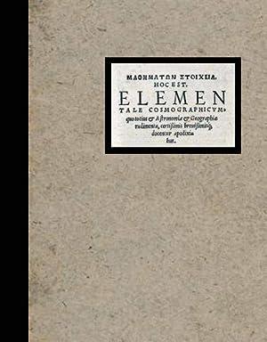 Mathematon Stoicheia : hoc est Elementale Cosmographicum : Quo Totius : Astronomie : Geographiae ...