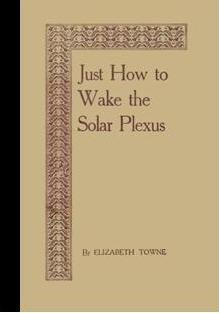 Just How to Wake the Solar Plexus [1926, Self Help Techniques, Methods, Explained with Regards to ...