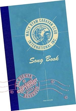 Wally Byam Caravan Club International Inc : Song Book : 1968 Edition [booklet of Wonderful Songs to...