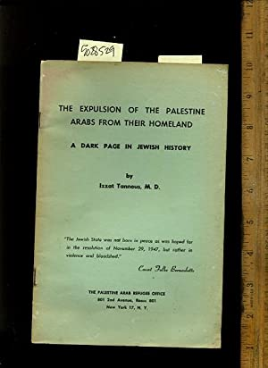 The Expulsion of the Palestine Arabs fro Their Homeland : a Dark Page in Jewish History [propaganda...