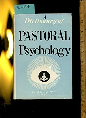 A Dictionary of Pastorial Psychology: Vergilius Ferm ; College of Wooster and Others
