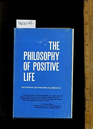 The Philosophy of Positive Life [Self-help Reference Guide, Expert Advice, Inspiration and ...