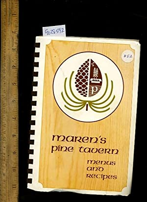 Maren's Pine Tavern Menus and Recipes : a Sampler of the Pine Tavern Style of Food Preparation ...