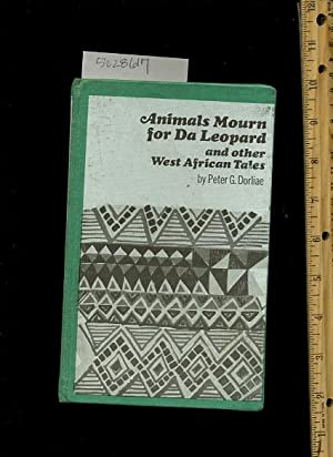 Animals Mourn for Da Leopard and Other West African Tales [juvenile Literature, Short fiction, ...