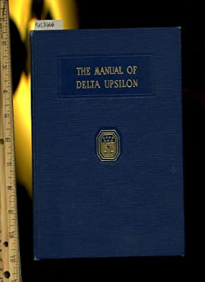 the Manual of Delta Upsilon [Fraternal Group / Fraternity Purposes, Pledge, History, ...
