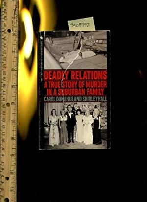 Deadly Relations : a True Story of Murder in a Suburban Family [true Crime Story, New Orleans ...
