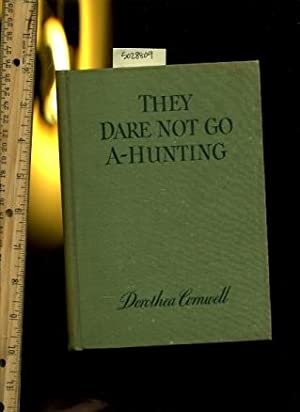 They Dare Not Go A Hunting / Ahunting : Wartime Edition: Dorothea Cornwell / Winner : Prize ...