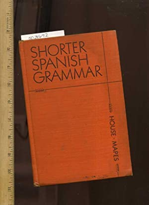 Shorter Spanish Grammar [Foreign Language, Educational, Textbook, Critical Review, in Depth Study, ...