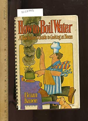 How to Boil Water : a Bachelor's: Brian Kanee