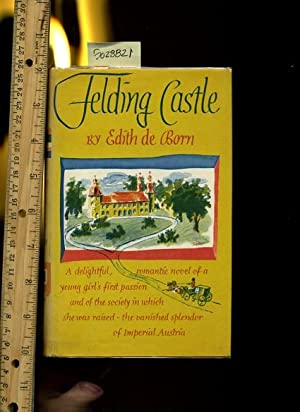 Felding Castle : a Delighful Romantic Novel of a Young Girl's First Passion and of the Society...