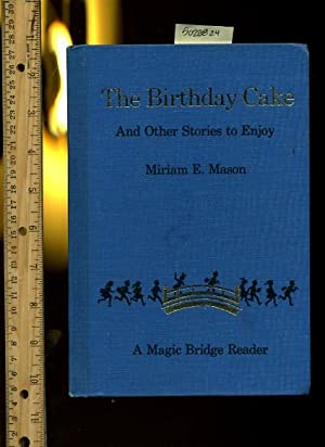 The Birthday Cake and Other Stories to Enjoy : a Magic Bridge Reader [Pictorial Children's ...