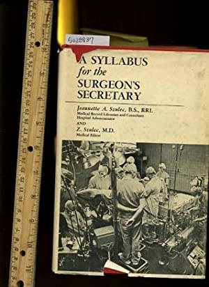A Syllabus for the Surgeon's Secretary : Second / 2nd Revised Edition : 1970 [Critical &#...