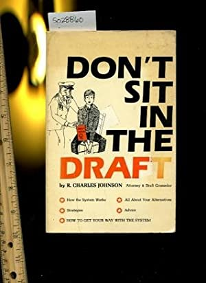 Don't Sit in the Draft : how the System Works ; All About Your Alternatives ; Strategies ; ...