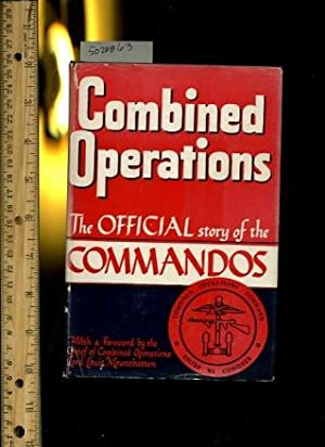 Combined Operations : The Official Story of the Commandos: Vice Admiral Lord Louis Mountbatten ; ...