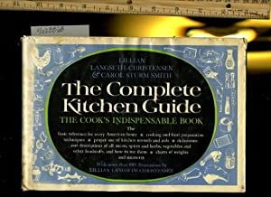 The Complete Kitchen Guide : The Cook's Indispensable Book [kitchen Aid, Equipment, Cooking ...
