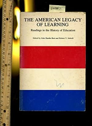 The American Legacy of Learning : Readings in the History of Education [Critical / Practical ...