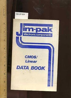 Jim Pak Electronic Components CMOS / Linear Data Book [Computer Electronics Educational, ...