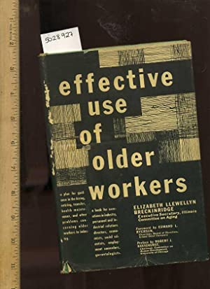Effective Use of Older Workers : A Plan for Guidance in the Hiring Retiring Transfer Health ...