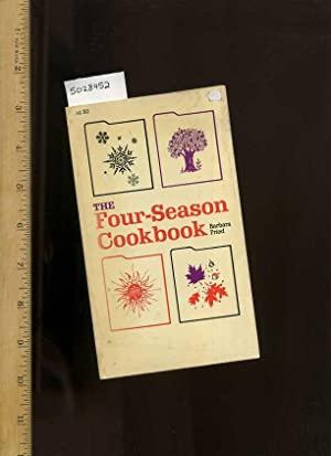 The Four Season Cookbook [A Cookbook / Recipe Collection / Compilation of Fresh Ideas, ...