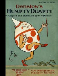 Denslow's Humpty Dumpty : Adapted and Illustrated [Pictorial Children's Reader, Learning ...
