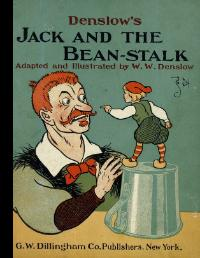 Denslow's Jack and the Bean Stalk : Adapted and Illustrated [Pictorial Children's Reader,...