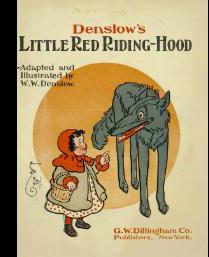 Denslow's Little Red Riding Hood : Adapted and Illustrated [Pictorial Children's Reader, ...