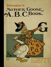 Denslow's : Mother Goose ABC / A B C Book [Pictorial Children's Reader, Learning to Read, ...