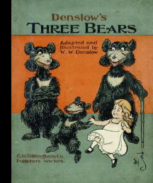 Denslow's Three Bears : Adapted and Illustrated [Pictorial Children's Reader, Learning to...