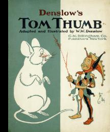 Denslow's Tom Thumb : Adapted and Illustrated [Pictorial Children's Reader, Learning to ...