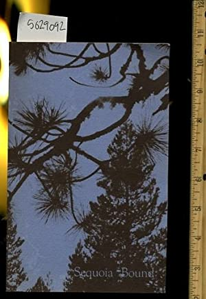 Sequoia Bound : Part One : Our Forest Neighbors : Part Two : Blue Altitudes [ Anecdotes , Poetry , ...