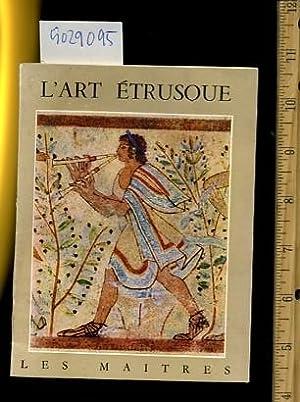 L'Art / L Art Etrusque : Les Maitres [pictorial, History, Etruscan art was the form of ...