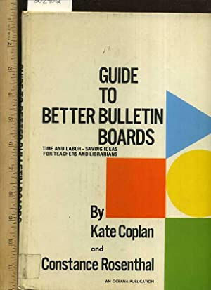 Guide to Better Bulletin Boards : Time: Kate Coplan ;