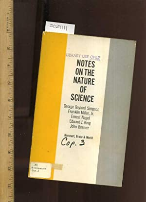 Notes on the Nature of Science [Educations, Teaching, Nature, Science, Biology]: George Gaylord ...