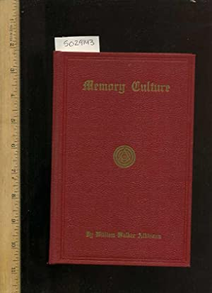 Memory Culture : The science of Observing Remembering and Recalling 1903 Psychic Research Edition [...