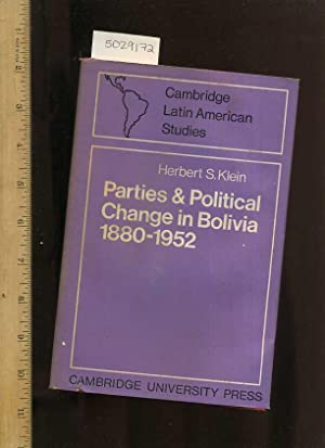 Parties and Political Change in Bolivia 1880 1952 : Cambridge Latin American Studies [Educational, ...