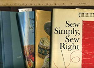 Sew Simply Sew Right / Applique Old and New Including Patchwork + Embroidery / the Illustrated ...