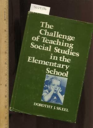The Challenge of Teaching Social Studies in the Elementary School [Educational, Textbook, Critical ...